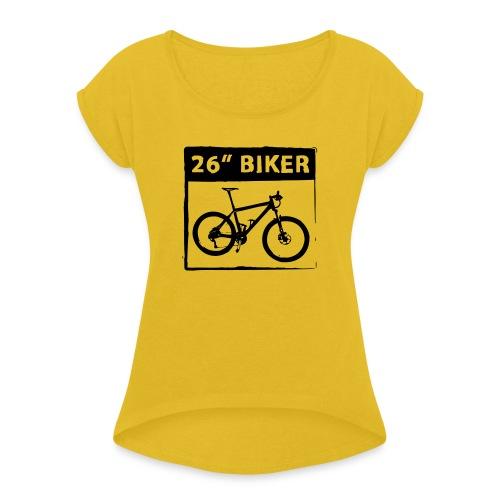 26 Biker - 1 Color - Frauen T-Shirt mit gerollten Ärmeln