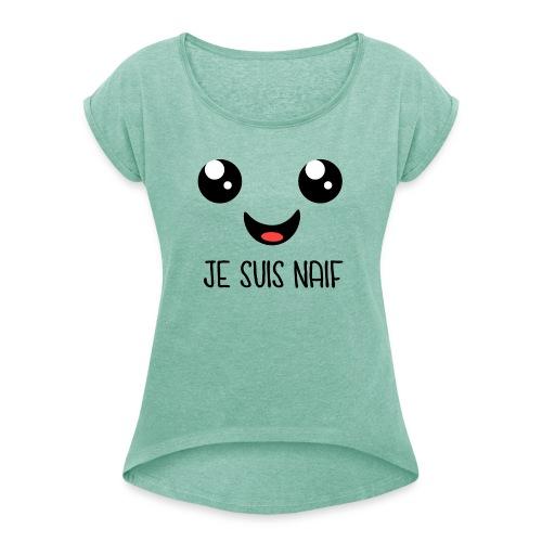 JE SUIS NAÏF - T-shirt à manches retroussées Femme