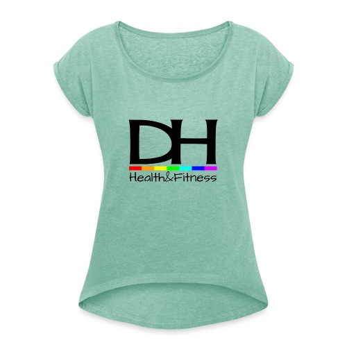 DH Health&Fitness Large logo - Women's T-Shirt with rolled up sleeves