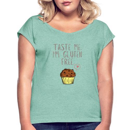 Taste me I'm gluten free - Frauen T-Shirt mit gerollten Ärmeln