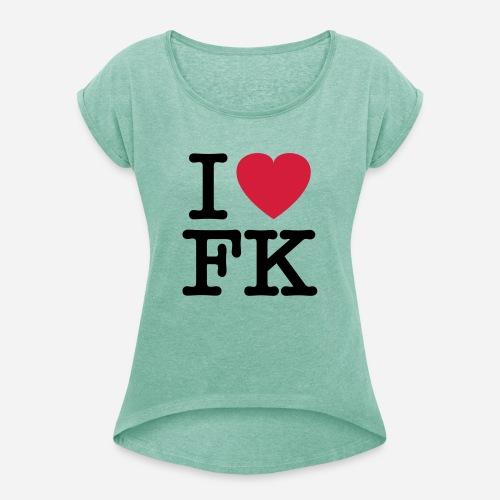 ilovefk logo - Frauen T-Shirt mit gerollten Ärmeln