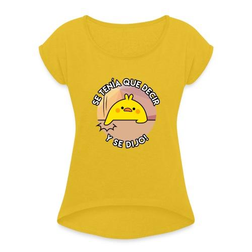POLLO SE TENIA QUE DECIR - Camiseta con manga enrollada mujer