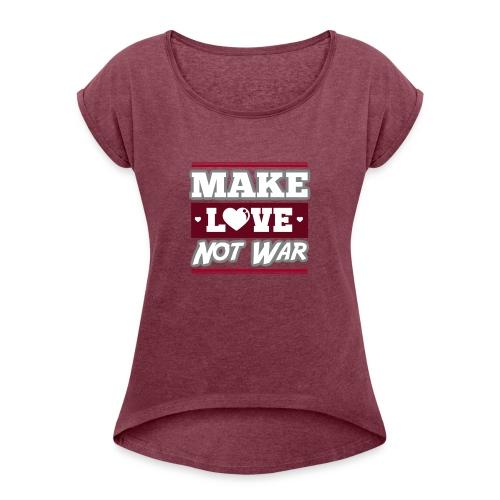 Make_love_not_war by Lattapon - Dame T-shirt med rulleærmer