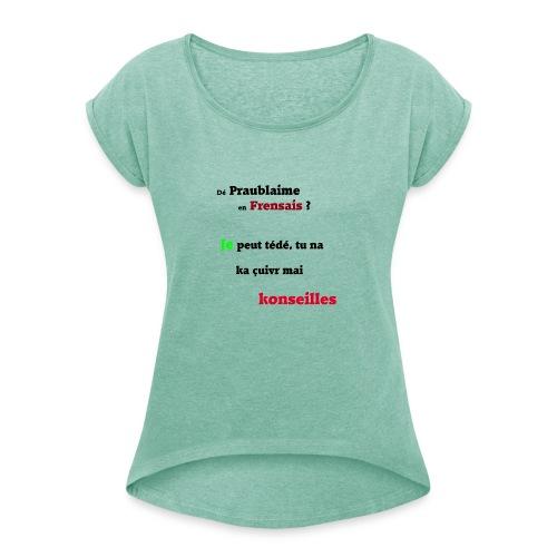 Probleme en français - T-shirt à manches retroussées Femme