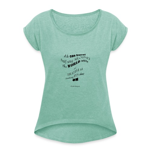 A_Lie-- - Women's T-Shirt with rolled up sleeves