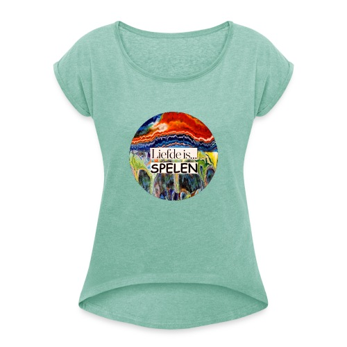 Liefde is spelen - Vrouwen T-shirt met opgerolde mouwen