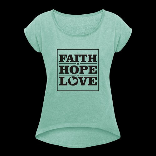 FAITH HOPE LOVE / FE ESPERANZA AMOR - Camiseta con manga enrollada mujer