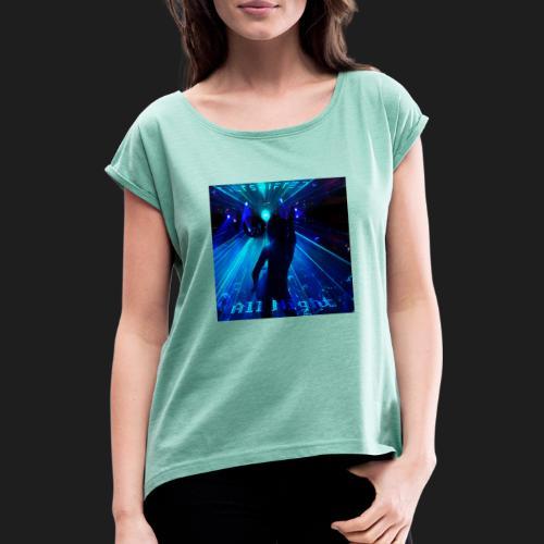 All Night - Naisten T-paita, jossa rullatut hihat