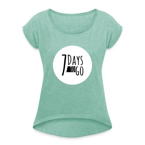 7daystogo - Frauen T-Shirt mit gerollten Ärmeln