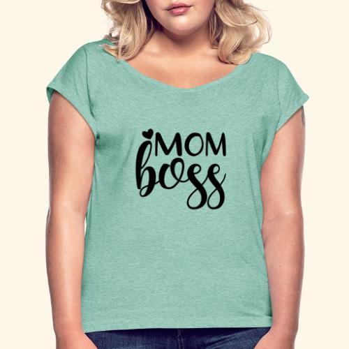 MomBoss5 - Frauen T-Shirt mit gerollten Ärmeln