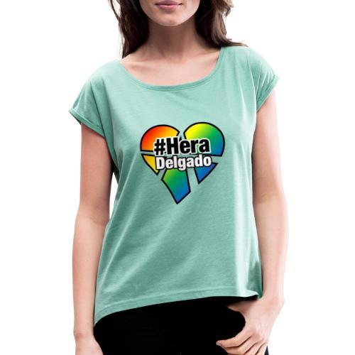 #HeraDelgado - Frauen T-Shirt mit gerollten Ärmeln
