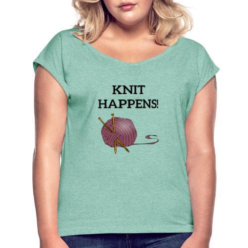 Knit happens - T-skjorte med rulleermer for kvinner
