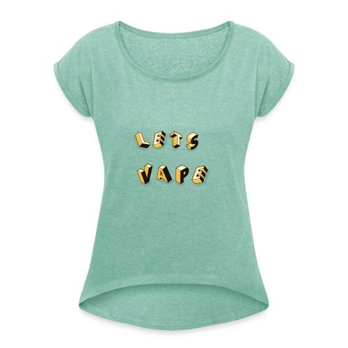 Let's Vape - Frauen T-Shirt mit gerollten Ärmeln