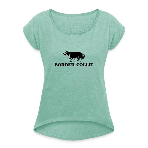 Border Collie 4 - Frauen T-Shirt mit gerollten Ärmeln