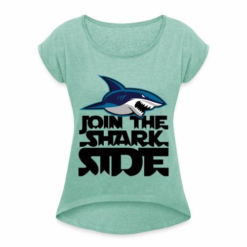 Join the shark side - T-shirt med upprullade ärmar dam