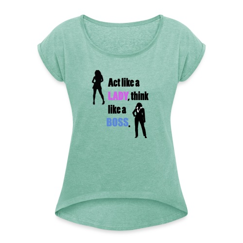 Women get success - Frauen T-Shirt mit gerollten Ärmeln