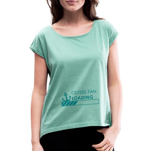 Ostseefan loading - Frauen T-Shirt mit gerollten Ärmeln