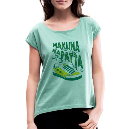 Hakuna maPatta - Vrouwen T-shirt met opgerolde mouwen