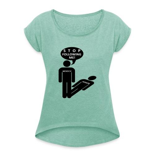 Mensch-Person - Frauen T-Shirt mit gerollten Ärmeln