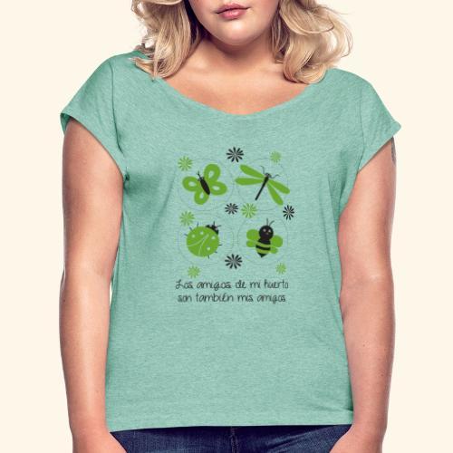 Amigos del huerto y el jardín - Camiseta con manga enrollada mujer