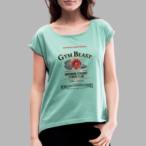 GYM BEAST - Frauen T-Shirt mit gerollten Ärmeln
