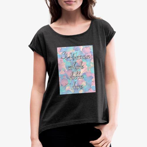 Wanna whole lotta love - Maglietta da donna con risvolti