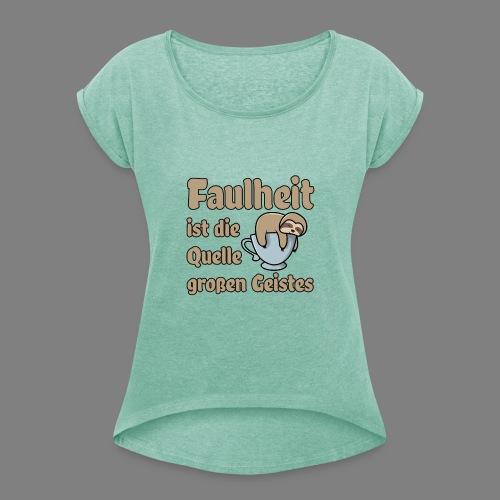 Faulheit - Frauen T-Shirt mit gerollten Ärmeln