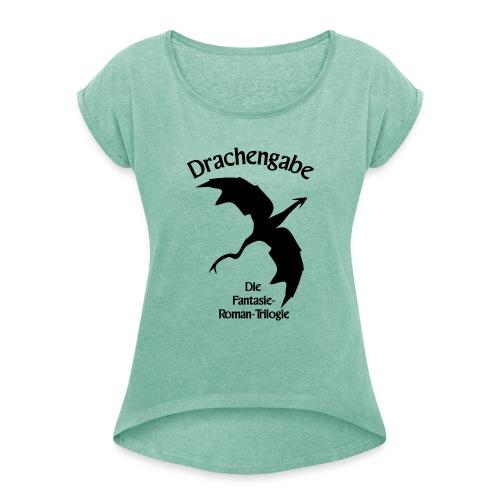 Drachengabe Fantasie Trilogie - Frauen T-Shirt mit gerollten Ärmeln