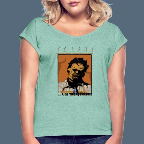 Collection Sandy.M 2021/2022 (Leatherface) - T-shirt à manches retroussées Femme