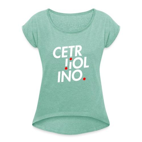 Cetr!ol!no. (Dark T-Shirt) - Maglietta da donna con risvolti