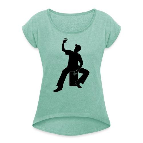 Cajon - Frauen T-Shirt mit gerollten Ärmeln