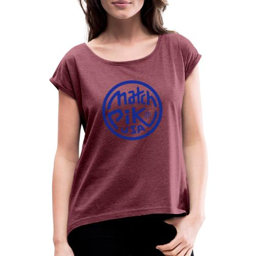 Scott Pilgrim s Match Pik - Women's T-Shirt with rolled up sleeves