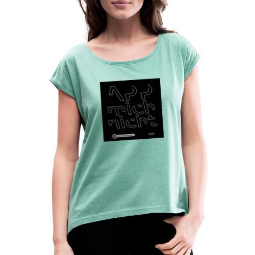 Design App mich nicht 4x4 - Frauen T-Shirt mit gerollten Ärmeln