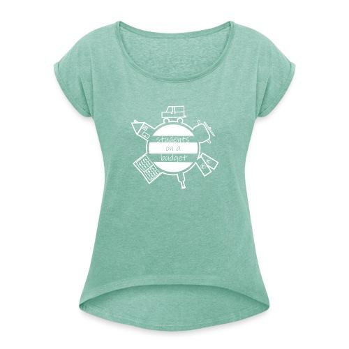 Students on a budget - Frauen T-Shirt mit gerollten Ärmeln