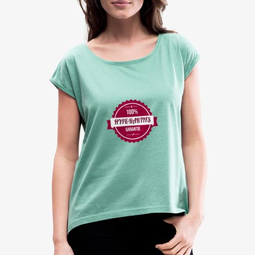 100% hyperaktifs garantie (magenta) - T-shirt à manches retroussées Femme