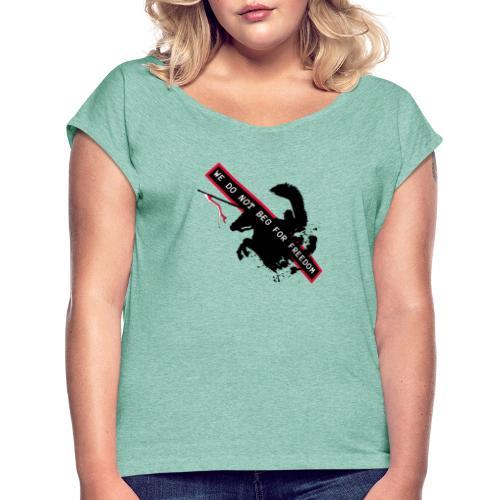 NOVEMBER 11TH WE DO NOT BEG FOR FREEDOM - Koszulka damska z lekko podwiniętymi rękawami