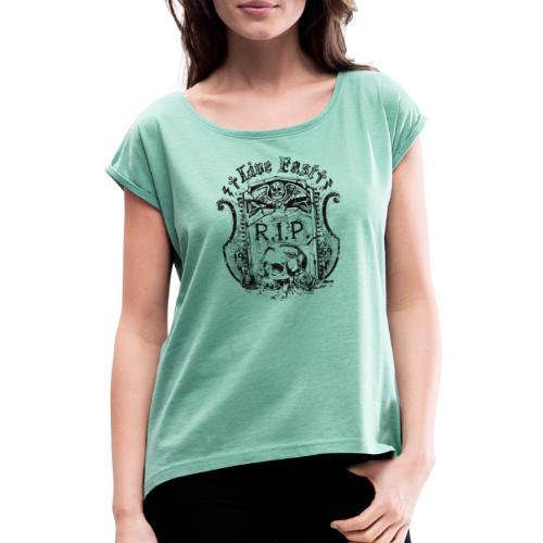Rest in Peace - Frauen T-Shirt mit gerollten Ärmeln