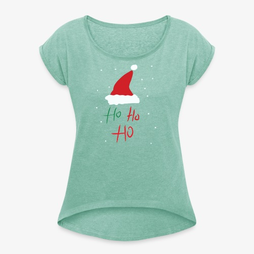 hohoho - Women's T-Shirt with rolled up sleeves