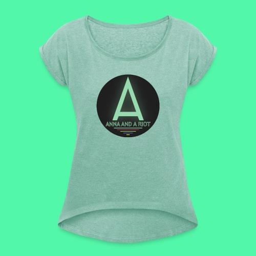 Anna And A Riot - Frauen T-Shirt mit gerollten Ärmeln