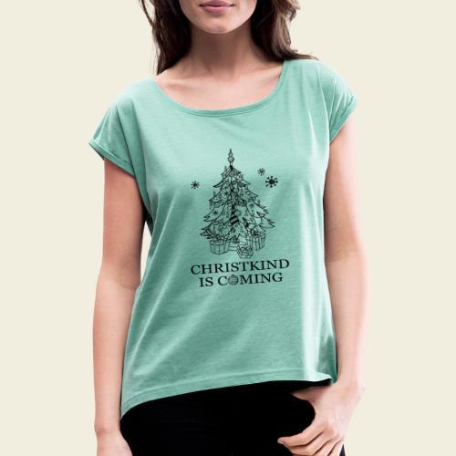 Christkind kommt - Frauen T-Shirt mit gerollten Ärmeln