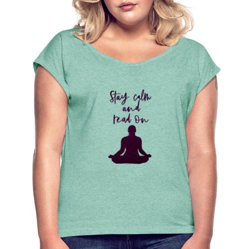 Meditation & Lesen - Frauen T-Shirt mit gerollten Ärmeln