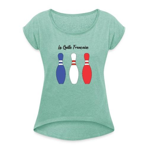 Les Quilles Françaises - T-shirt à manches retroussées Femme