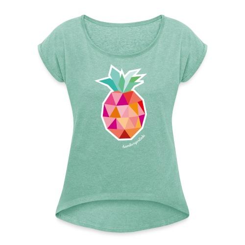 Pineapplelada Pink - Frauen T-Shirt mit gerollten Ärmeln