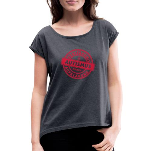 Verständnis durch Aufklärung - Frauen T-Shirt mit gerollten Ärmeln