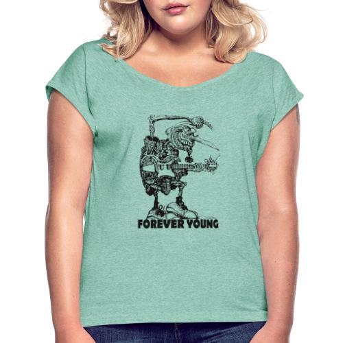 forether young - Naisten T-paita, jossa rullatut hihat