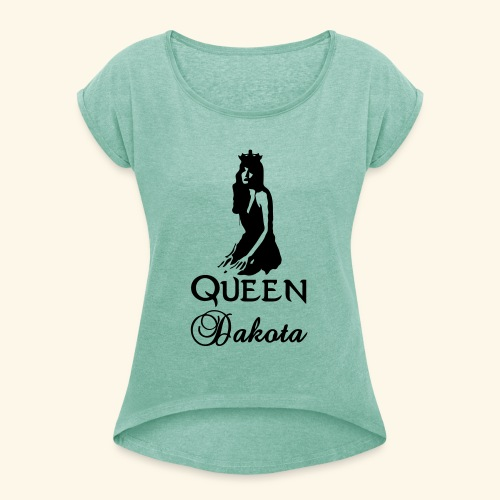 Queen Dakota - Women's T-Shirt with rolled up sleeves