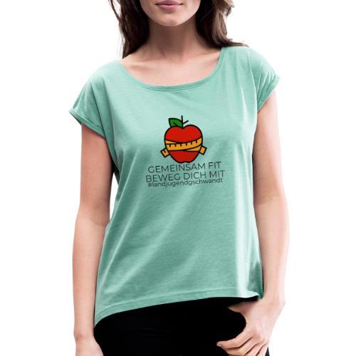 Gemeinsam FIT beweg dich MIT - Frauen T-Shirt mit gerollten Ärmeln