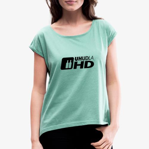 UHUDLA HD – extended Vision - Frauen T-Shirt mit gerollten Ärmeln