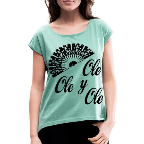 Ole,Ole y Ole (Mujer) - Camiseta con manga enrollada mujer