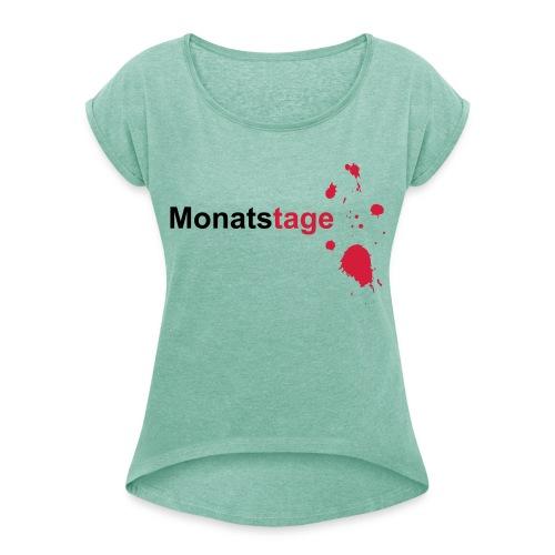 Monatstage - Frauen T-Shirt mit gerollten Ärmeln